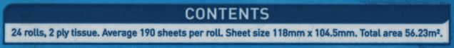 Contents: 24 rolls, 2 ply tissue. Average 190 sheets per roll. Sheet size 118mm x 104.5mm. Total area 56.23m².